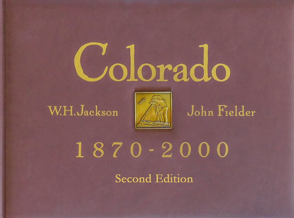 Colorado 1870-2000 Vol. I - The Original Book with 156 Then & Now Photo Pair