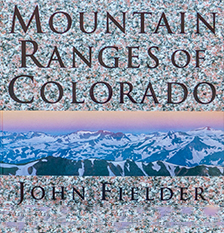 Mountain Ranges of Colorado ~ 50th Anniversary Edition!